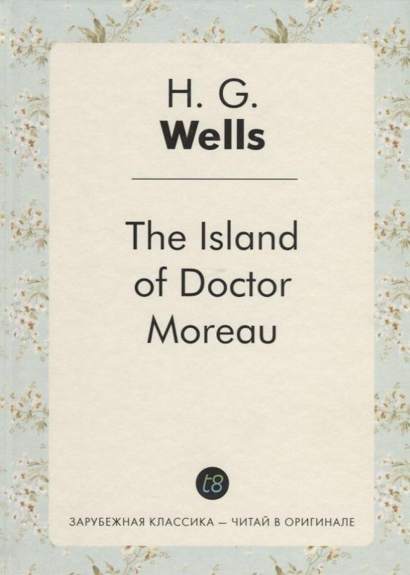 Wells H.G. The Island of Doctor Moreau (Книга на английском языке) цены онлайн