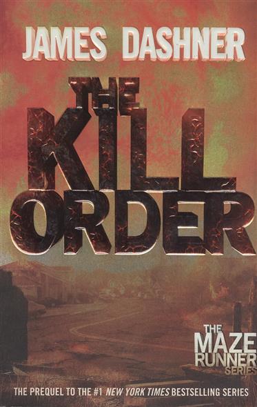 Dashner J. The Kill Order dashner j the scorch trials book 2
