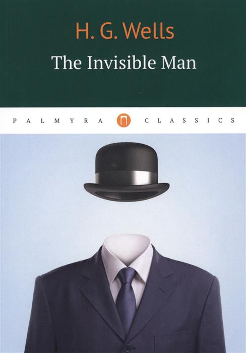 Wells H. The Invisible Man mrpre invisible man the cd