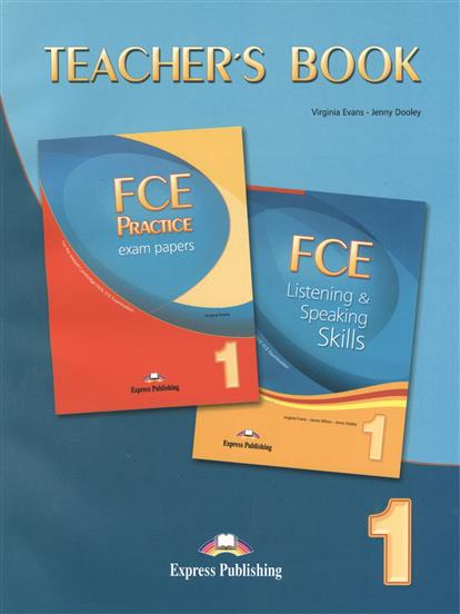 Dooley J., Evans V. FCE Listining & Speaking Skills 1 + FCE Practice Exam Papers 1. Teacher's Book dooley j evans v fce for schools practice tests 1 student s book