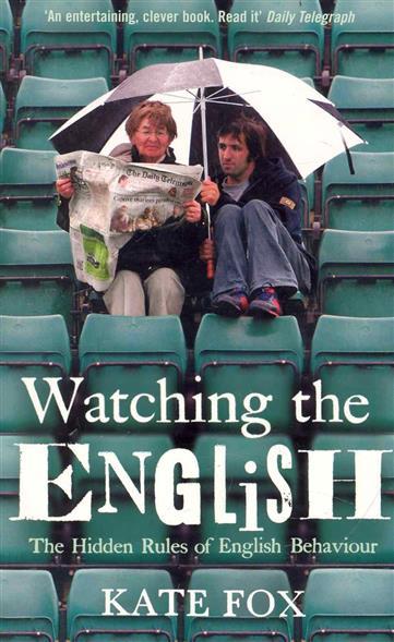 Fox K. Watching the English