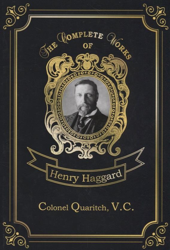 Haggard H. Colonel Quaritch, V.C. haggard h colonel quaritch v c