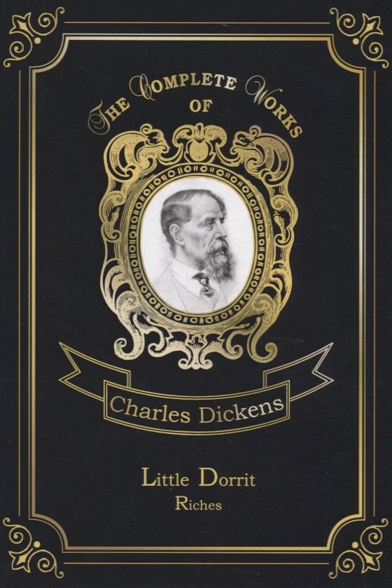 Dickens C. Little Dorrit. Riches dickens c little dorrit book the second riches