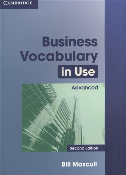 Mascull B. Business Vocabulary in Use. Advanced. Second Edition mascull b business vocabulary in use advanced second edition edition with answers
