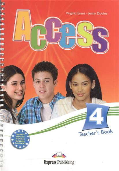 Dooley J., Evans V. Access 4. Teacher's Book evans v access 4 teachers book intermediate international книга для учителя