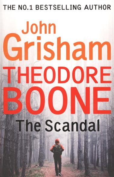 Grisham J. The Scandal. Theodore Boone theodore boone the scandal