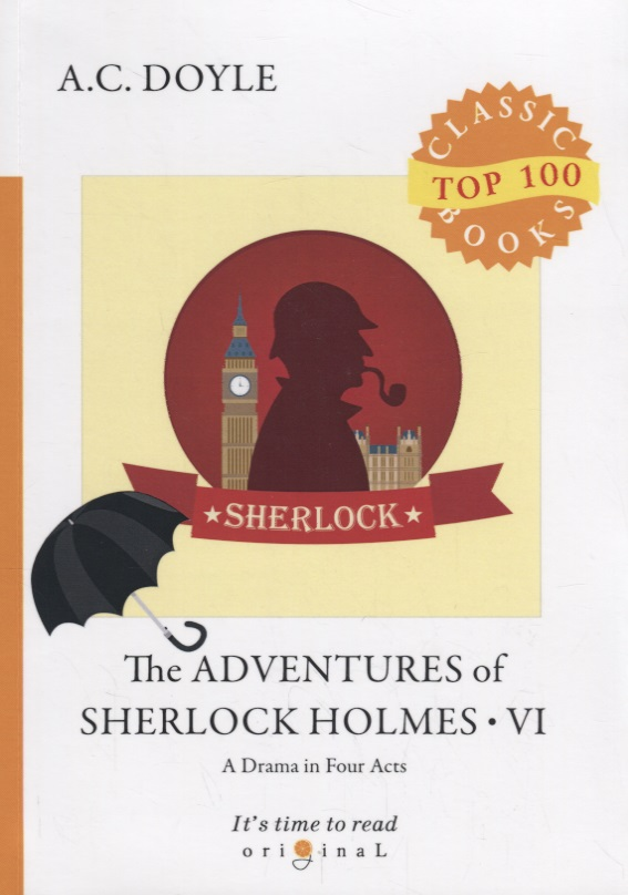 Doyle A. The Adventures of Sherlock Holmes VI. A Drama in Four Acts horatio alger jr bernard brooks adventures the experience of a plucky boy