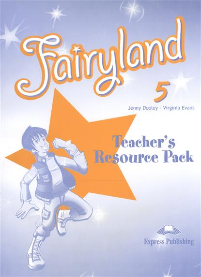 Dooley J., Evans V. Fairyland 5. Teacher's Resourse Pack dooley j evans v fairyland 2 my junior language portfolio языковой портфель