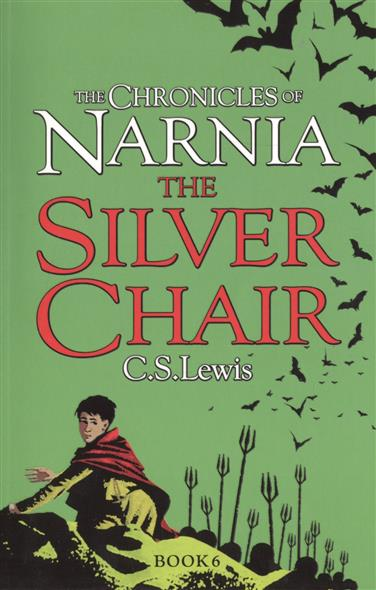 The Silver Chair. The Chronicles of Narnia. Book 6