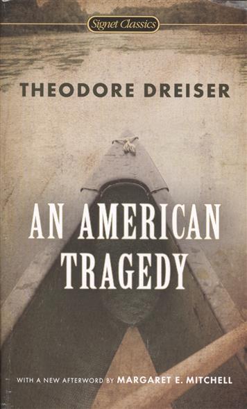 Dreiser T. An American Tragedy theodore dreiser the stoic