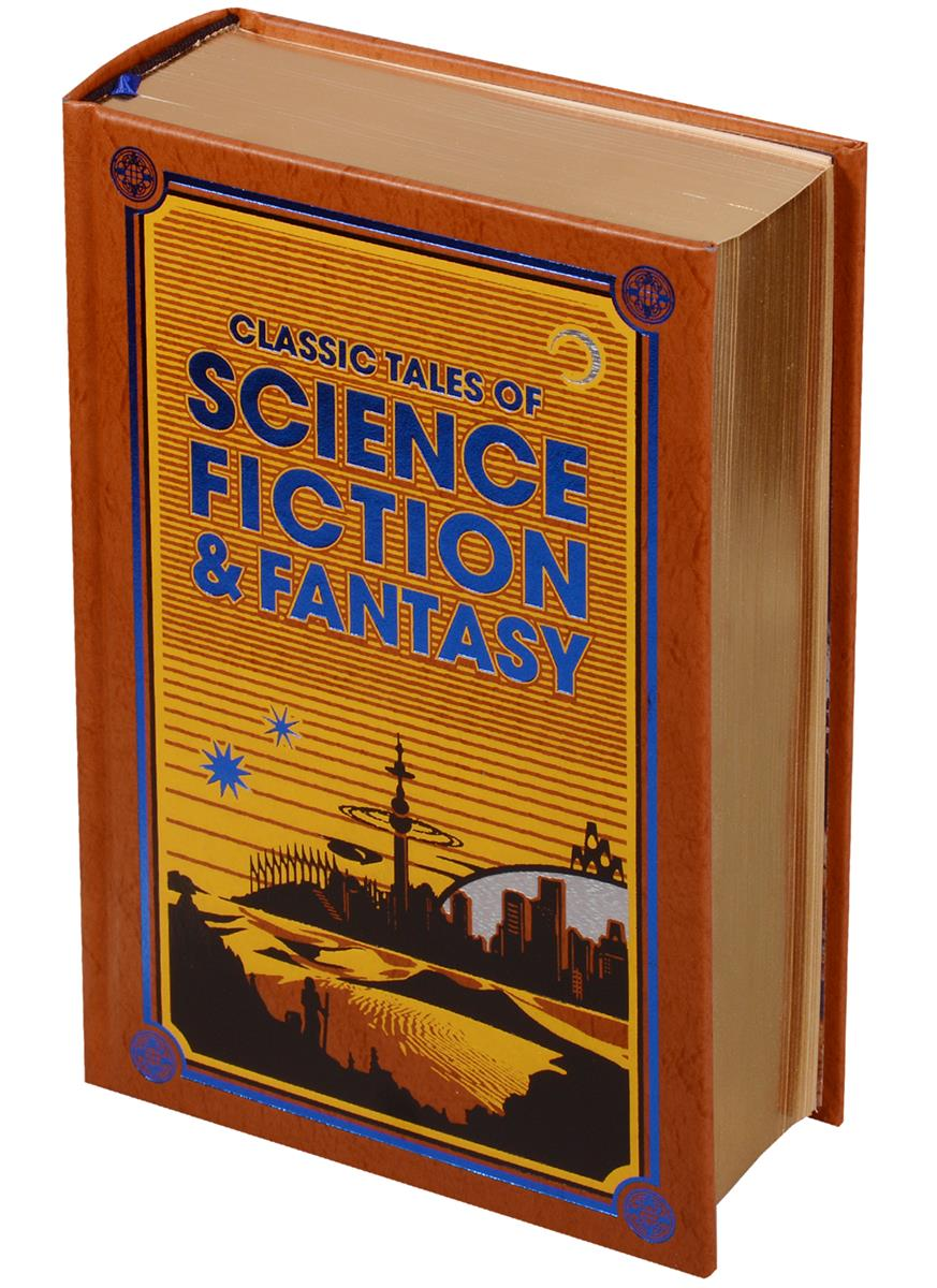 O'Brien F., Verne J., Bellame E. и др. Classic Tales of Science Fiction & Fantasy science fiction classic stories from the golden age of science fiction