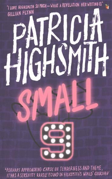 Highsmith P. Small g: A Summer Idyll highsmith p a game for the living