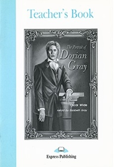 Wilde O. The Portrait of Dorian Gray. Teacher`s Book touchstone teacher s edition 4 with audio cd