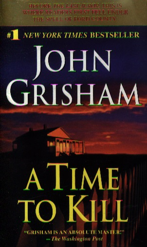 Grisham J. A Time to Kill kill me – a harper