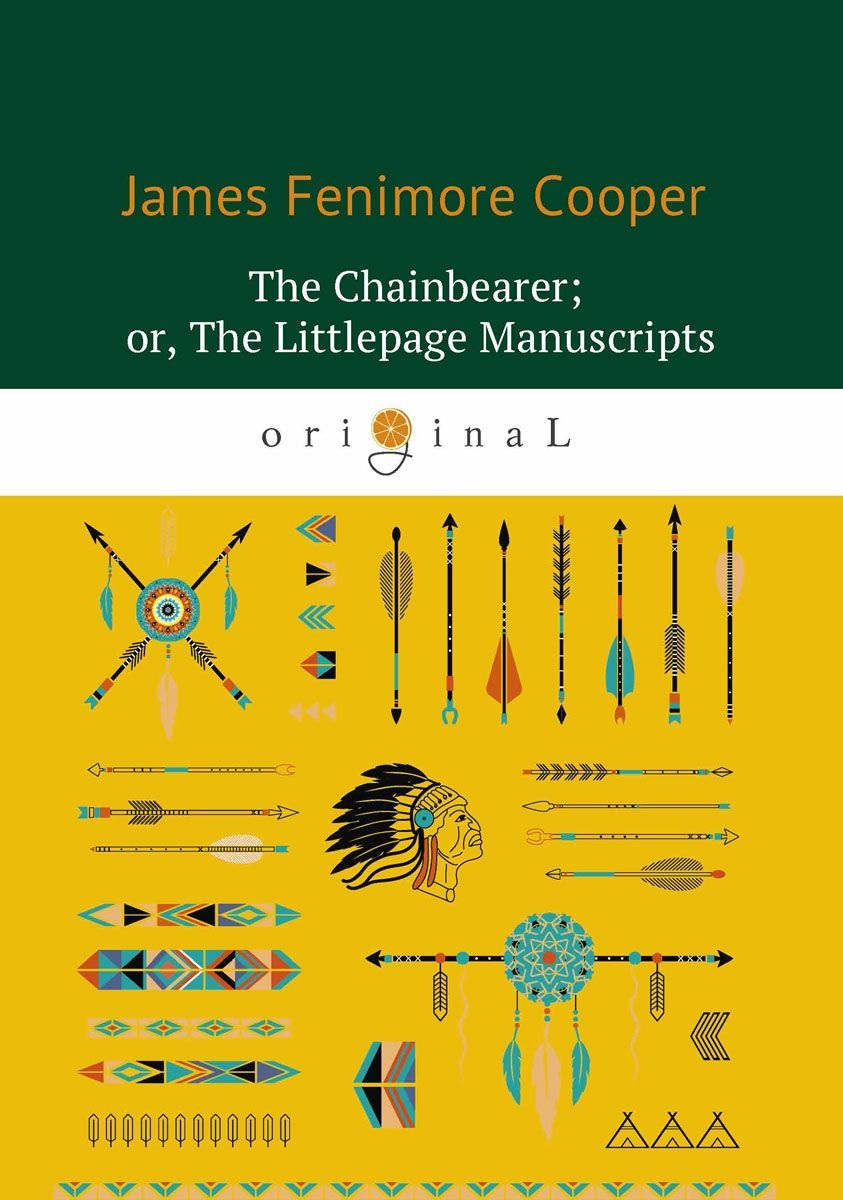 Cooper J. The Chainbearer, or The Littlepage Manuscripts = Землемер cooper j the red rover