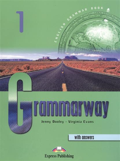 Evans V., Dooley J. Grammary 1. English Grammar Book. With answers dooley j evans v set sail 4 pupil s book