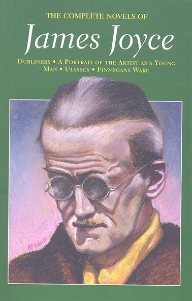 Joyce J. The Complete Novels of James Joyce london j the call of the wild before adam novels зов предков до адама повести