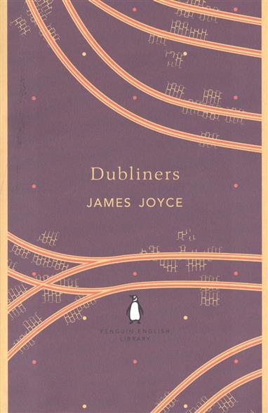 Joyce J. Dubliners joyce j dubliners a short stories in english дублинцы сборник на английском языке
