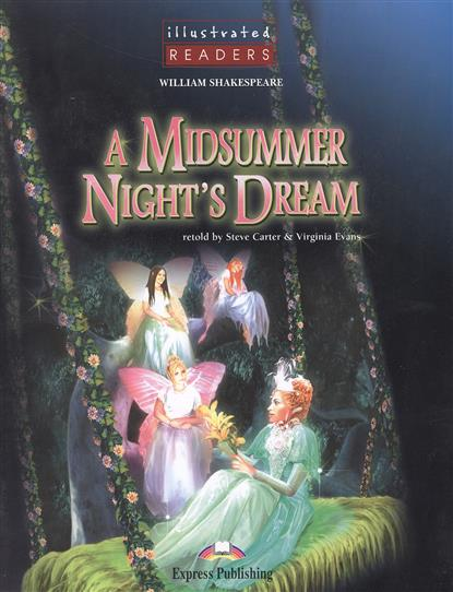 Shakespeare W. A Midsummer Night's Dream. Level 2. Книга для чтения ISBN: 9781845581220 midsummer magic