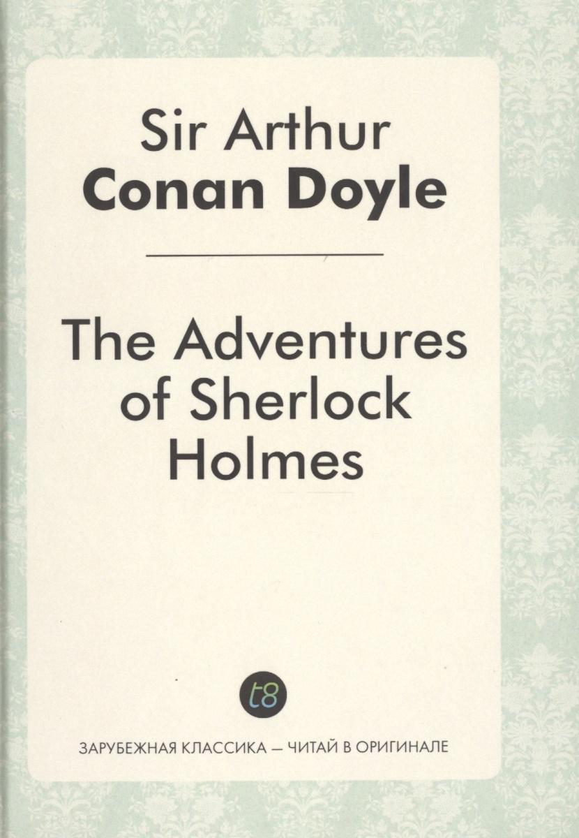 Doyle A.K. The Adventures of Sherlock Holmes doyle a k the adventures of sherlock holmes