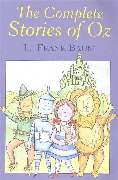 Baum L. The Complete Stories of Oz the complete stories of truman capote