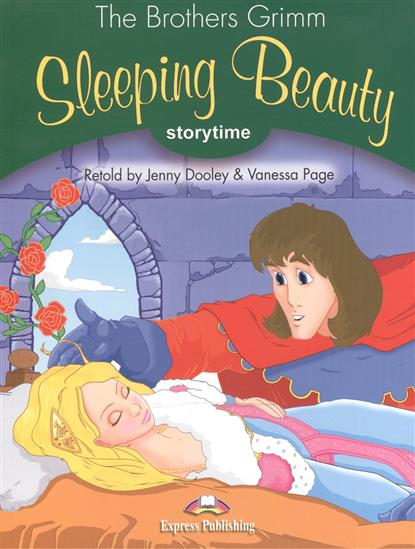 The Brothers Grimm Sleeping Beauty. Книга для чтения grimm brothers sleeping beauty storytime pupil s book stage 3 учебник