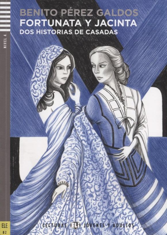 Galdos B.P. Fortunata y Jacinta. Nivel 4 (Учебник на испанском языке) (+CD) fonetica nivel elemental cd