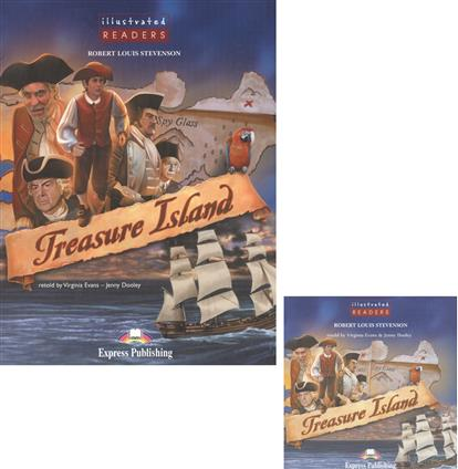 Stevenson R. Treasure Island. Level 4. Книга для чтения (+CD)