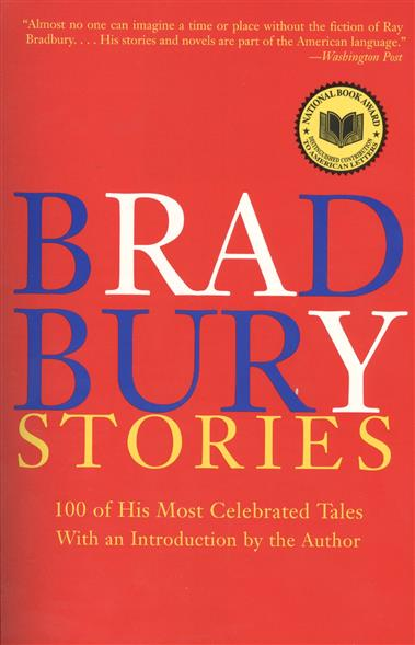 Bradbury R. Bradbury Stories: 100 of His Most Celebrated Tales ghost stories of edith wharton tales of mystery