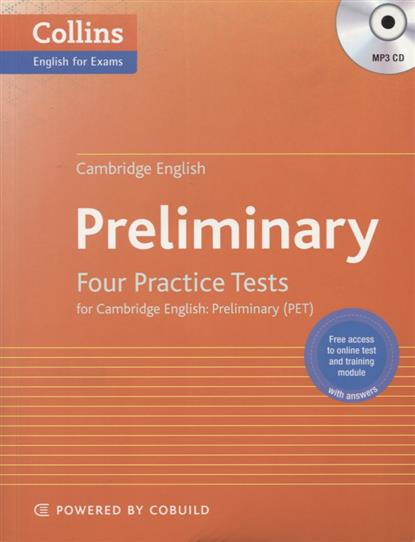 Preliminary. Four Practice Tests for Cambridge English. Preliminary (PET) (+MP3) cambridge young learners english tests flyers 4 student s book