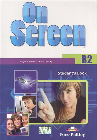 Evans V., Dooley J. On Screen B2. Student's Book ISBN: 9781471501012 b screen b156xw02 v 2 v 0 v 3 v 6 fit b156xtn02 claa156wb11a n156b6 l04 n156b6 l0b bt156gw01 n156bge l21 lp156wh4 tla1 tlc1 b1