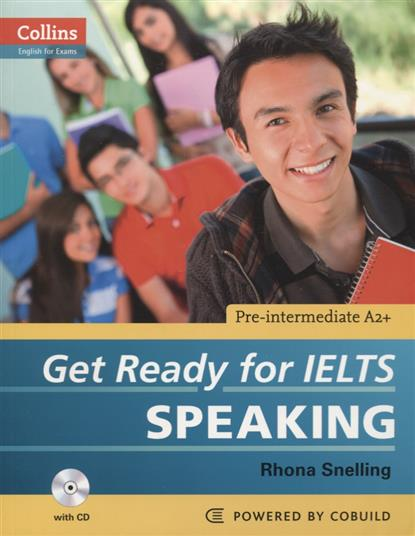 Snelling R. Get Ready for IELTS Speaking (+CD) ISBN: 9780007460632 van geyte e get ready for ielts reading pre intermediate a2 isbn 9780007460649
