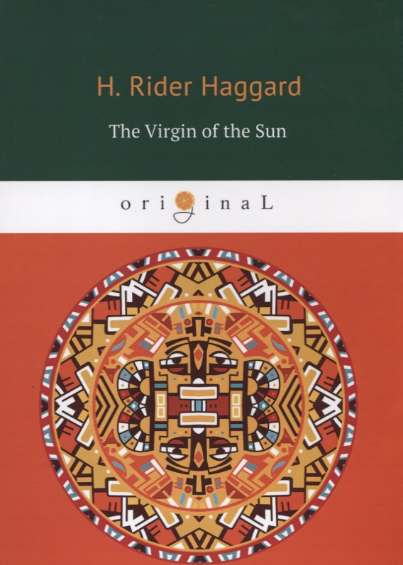 Haggard H. The Virgin of the Sun haggard h the ivory child