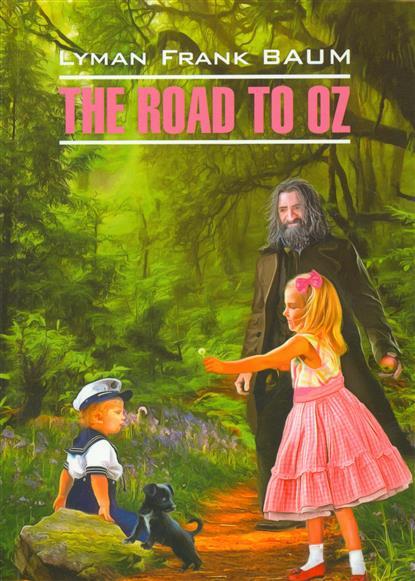 Путешествие в Страну Оз. Книга для чтения на английском языке