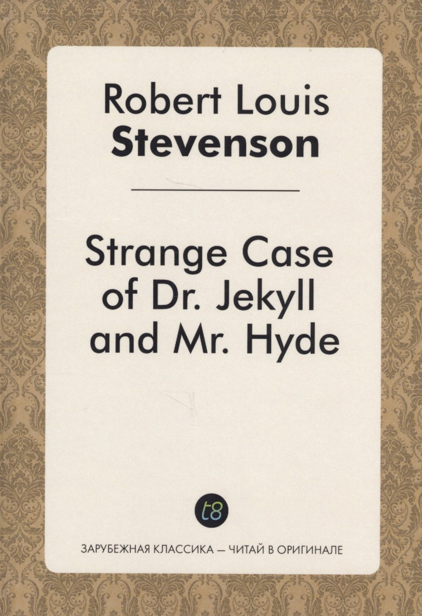Stevenson R. Strange Case of Dr Jekyll and Mr Hyde. Книга на английском языке stevenson r dr jekyll