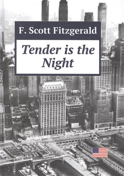 Fitzgerald F. Tender is the Night (книга на английском языке) ekta singh ecological investigations of different municipal drains
