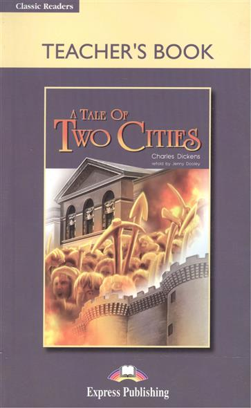 Dickens C. A Tale of Two Cities. Teacher's Book a tale of two villages