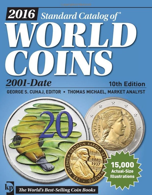 Cuhaj G., Michael Th., McCue D., Sanders K., Miller H. 2016 Standart Catalog of World Coins 2001-Date cuhaj g standart catalog of world paper money specialized issues isbn 9781440238833