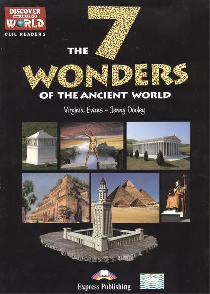 Evans V., Dooley J. The 7 Wonders of the Ancient World. Level B1+/B2 milton j blake b evans v a good turn of phrase advanced practice in phrasal verbs and prepositional phrases