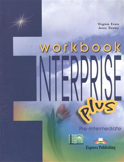Evans V., Dooley J. Enterprise Plus. Workbook. Pre-Intermediate. Рабочая тетрадь choices pre intermediate workbook английский язык рабочая тетрдь cd