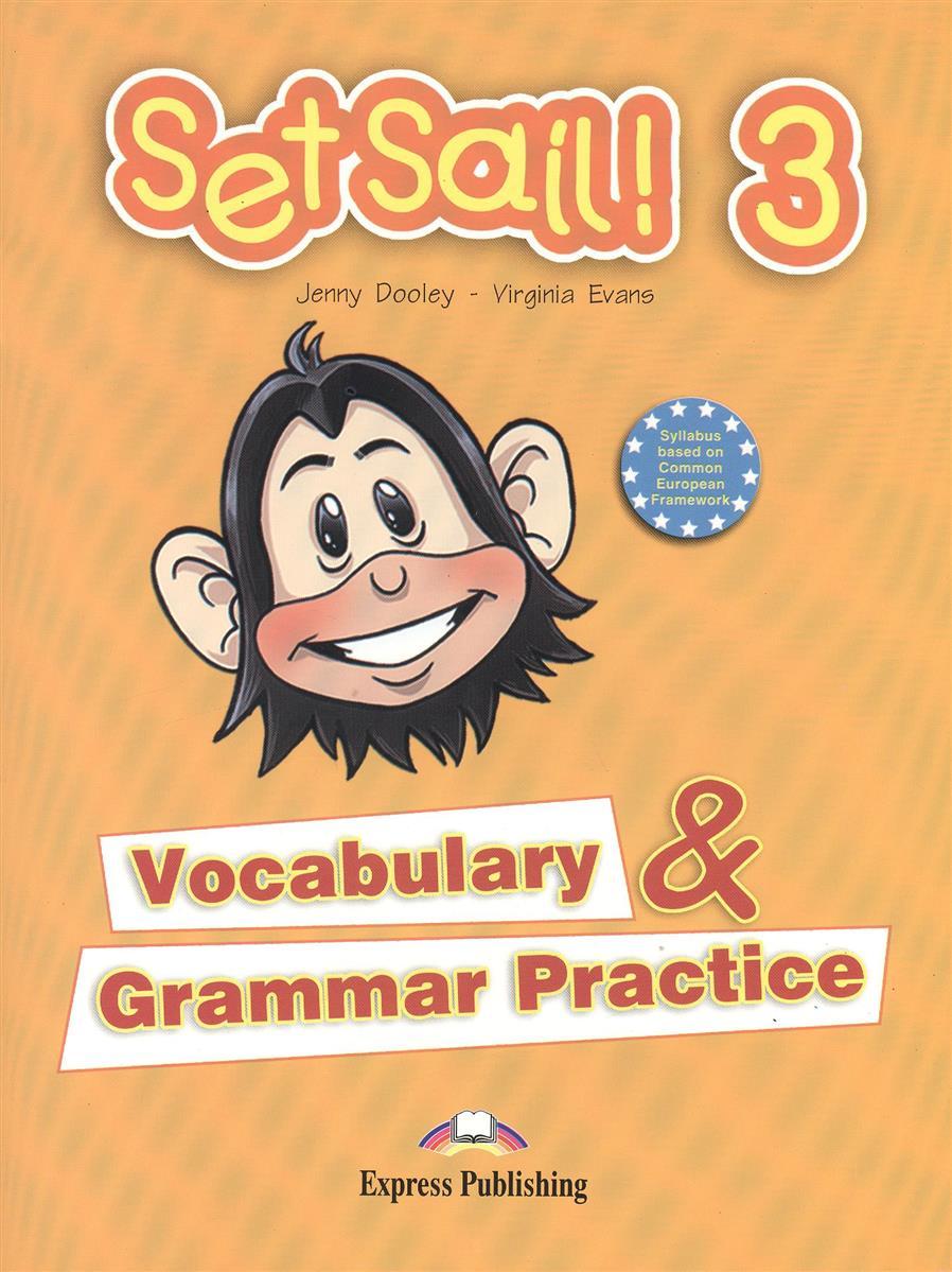 цена на Dooley J., Evans V. Set Sail! 3. Vocabulary & Grammar Practice. Сборник лексических и грамматических упражнений