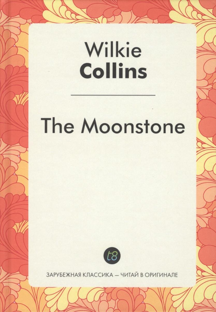 цена на Collins W. The Moonstone
