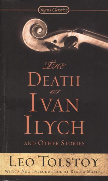 Tolstoy L. The Death of Ivan Ilych and Other Stories clarke s the ladies of grace adieu and other stories