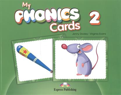 Evans V., Dooley J. My Phonics 2. Cards jenny dooley virginia evans hello happy rhymes nursery rhymes and songs