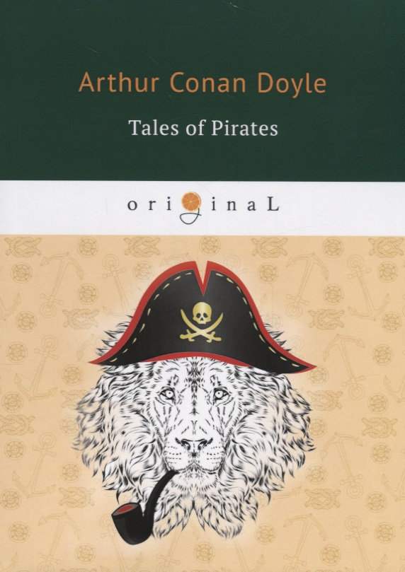 Doyle A. Tales of Pirates ISBN: 9785521071548 doyle a tales of adventure and medical life
