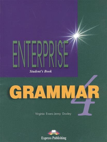 Evans V., Dooley J. Enterprise 4. Grammar. Intermediate. Грамматический справочник evans v dooley j enterprise plus test booklet pre intermediate