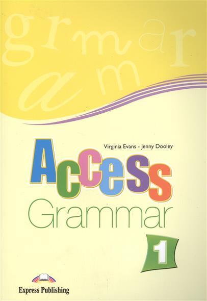 Evans V., Dooley J. Access 1. Grammar dooley j evans v fairyland 2 activity book рабочая тетрадь