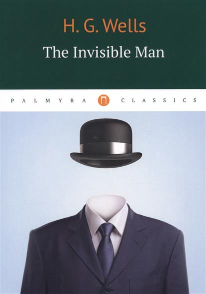 Wells H. The Invisible Man the selected works of h g wells