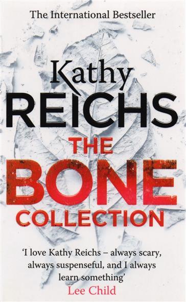 Reichs K. The Bone Collection reichs kathy cross bones