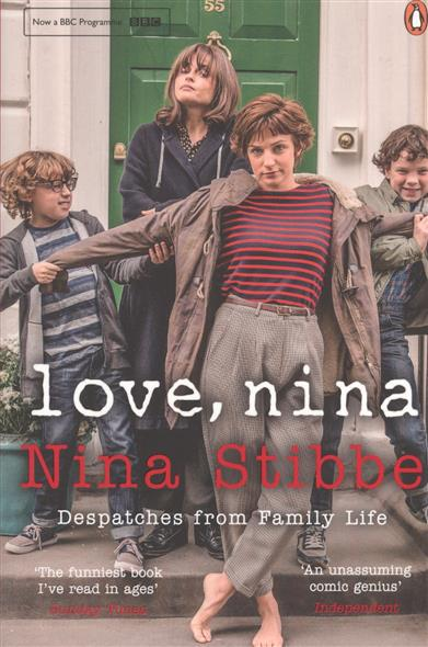 Stibbe N. Love, Nina. Despatches from Family Life купить недорого в Москве